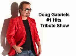Doug Gabriels #1 Hits Tribute Show